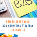 How To Adapt Your B2B Marketing Strategy In COVID-19